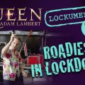 Watch The Second Episode Of Queen + Adam Lambert's 'Roadies In Lockdown' Series