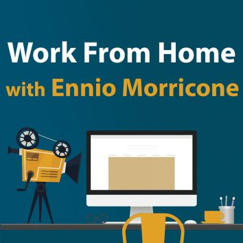 Work From Home Ennio Morricone