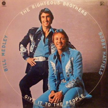 Give It To The People Righteous Bros