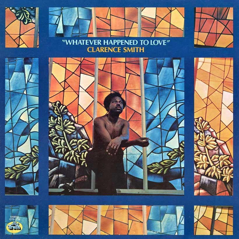 The Gospel Truth's Clarence Smith Whatever Happened To Love Cover