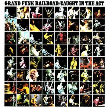 Grand Funk Railroad Caught In The Act