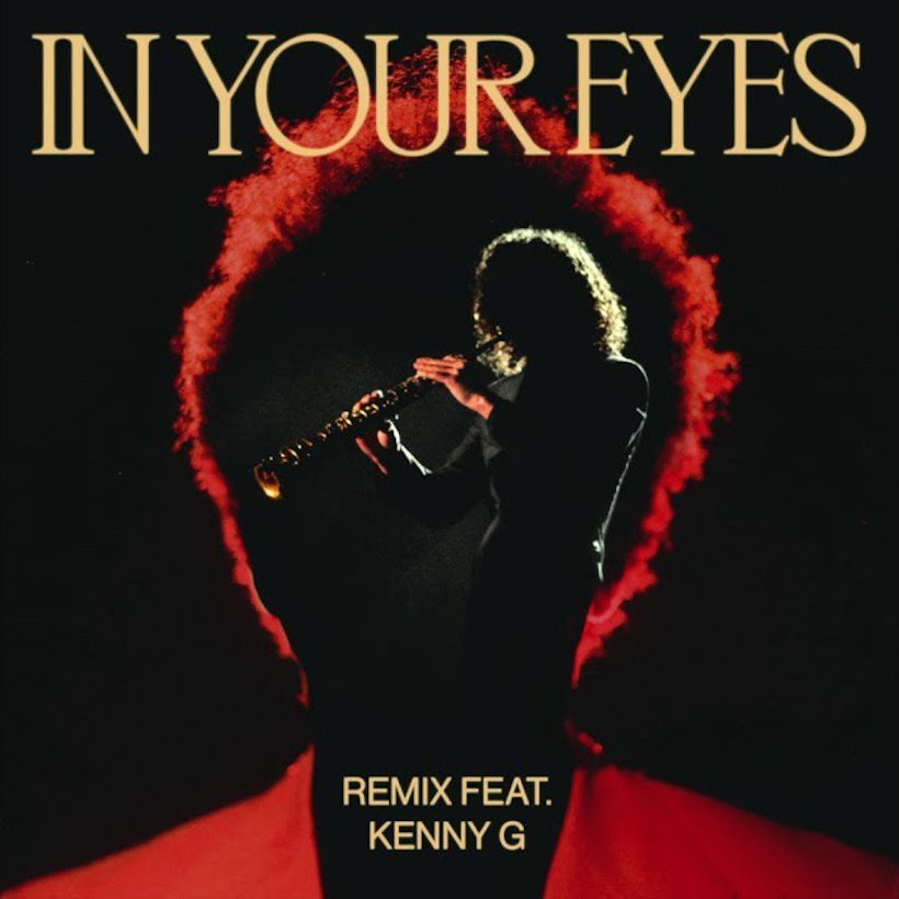 The Weeknd In your Eyes Remix Kenny G