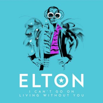 Elton John I Cant Go On Living Without You