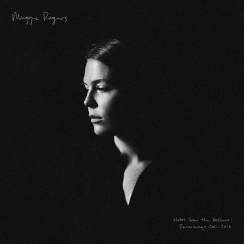 Maggie Rogers Notes From The Archive: Recordings 2011-2016
