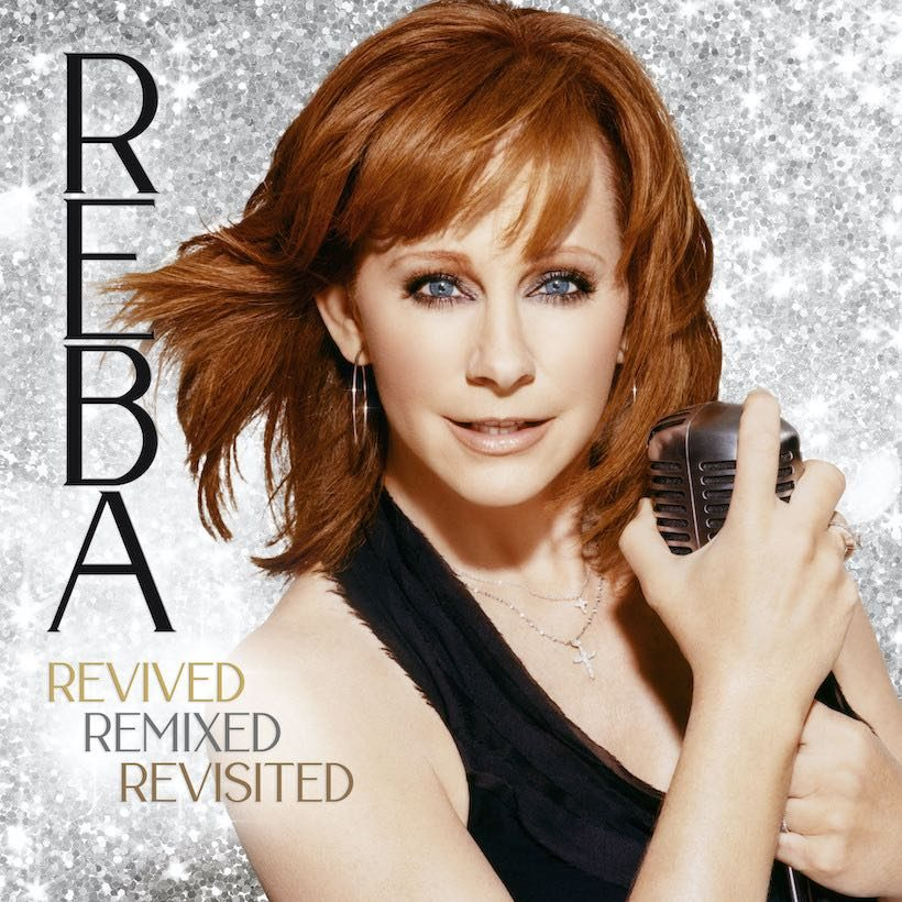 Reba McEntire Revived Remixed Revisited